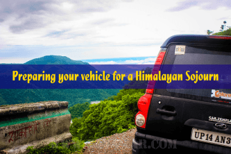 Preparing your vehicle for a Himalayan Sojourn